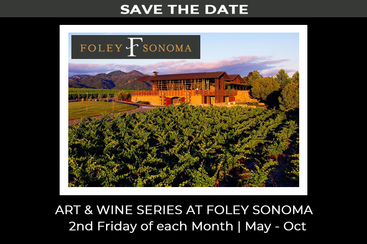 Art & Wine Series at Foley Sonoma - 2nd Friday of each Month - May through October 2018