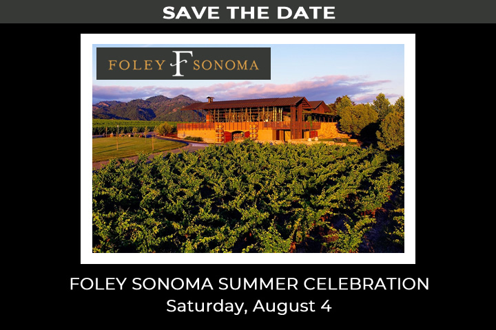 Save the date - Foley Sonoma Summer Celebration - Saturday, August 4, 2018