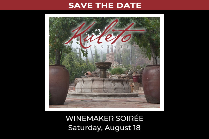 Save the date - Winemaker Soiree at Kuleto Estate - Saturday, August 18, 2018