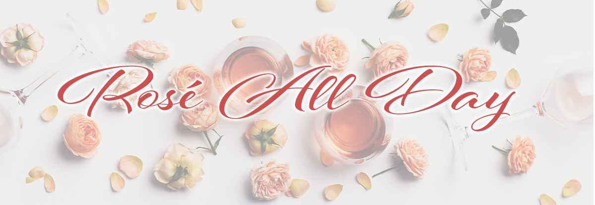 "Roses and Rosé with text, ""Rosé All Day"""
