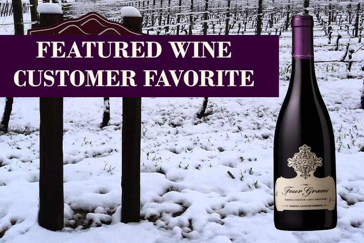 Featured Wine - 2017 The Four Graces Carol's Reserve Pinot Noir, Yamhill-Carlton