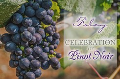 Event Ticket - Foley Estates' Celebration of Pinot Noir